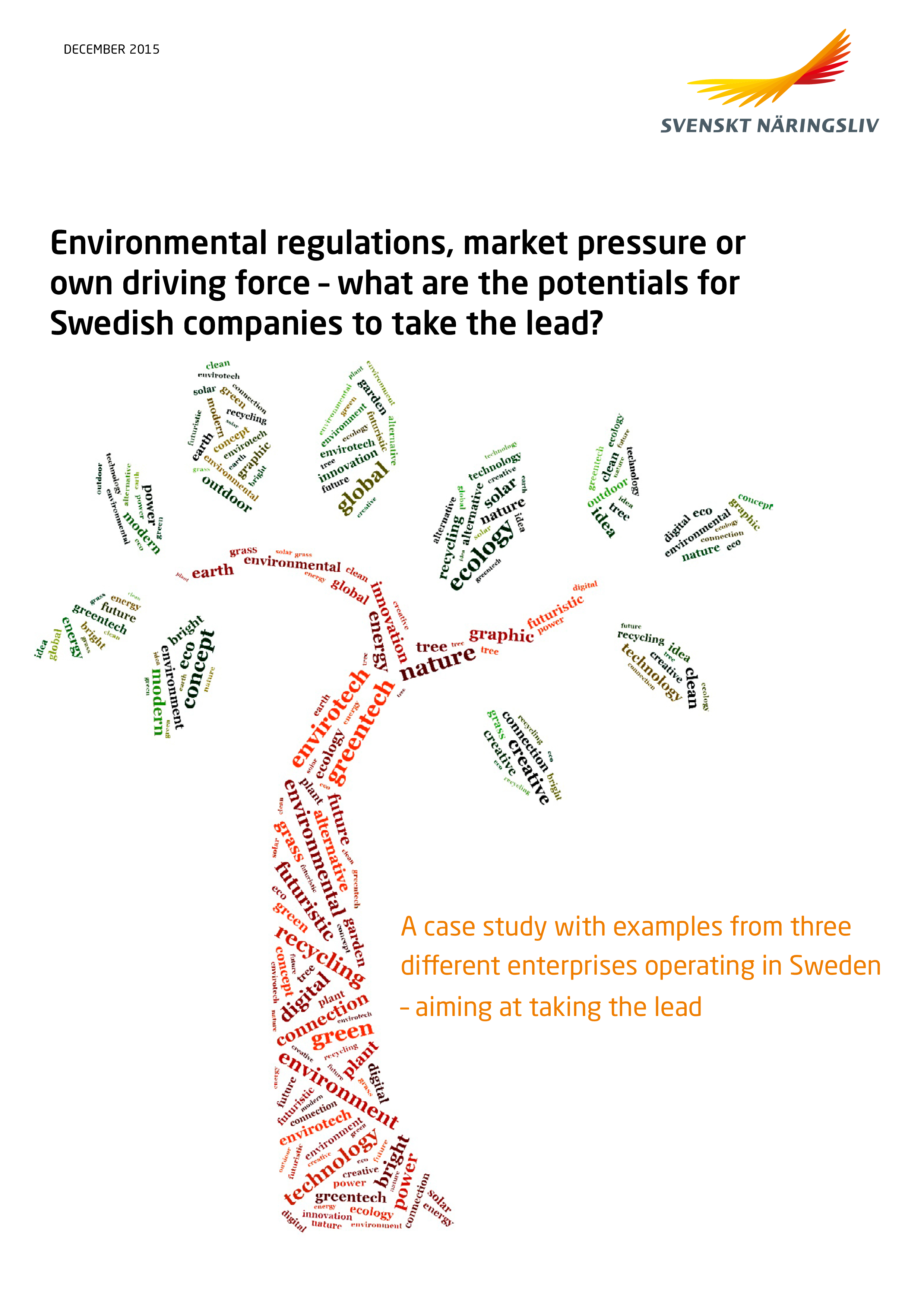 Environmental regulations, market pressure or own driving force - what are the potentials for Swedish companies to take the lead?