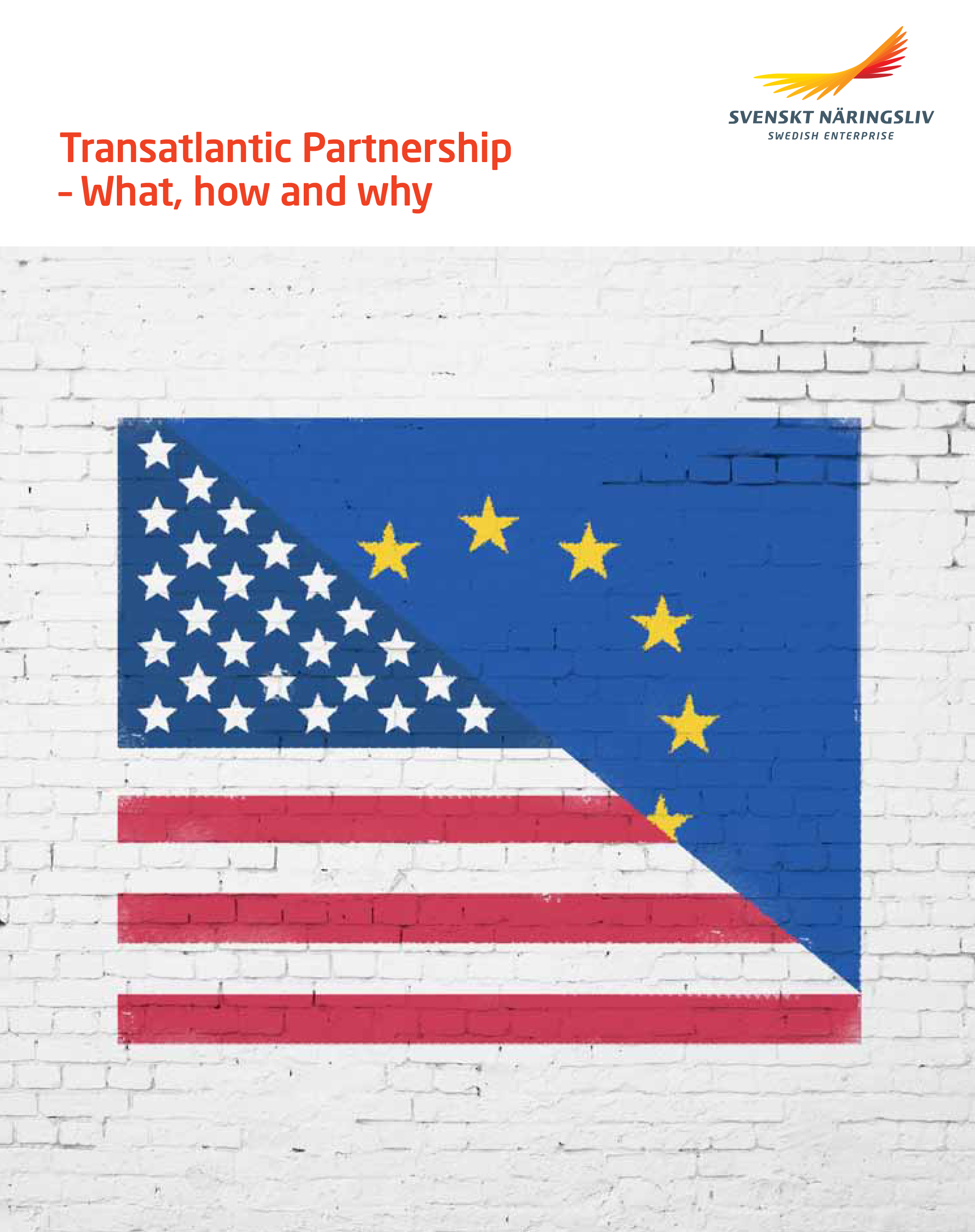 Transatlantic Partnership - What, how and why