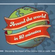 Jorden runt på 80 minuter – ett globalt webbinarium om pandemins inverkan på handeln